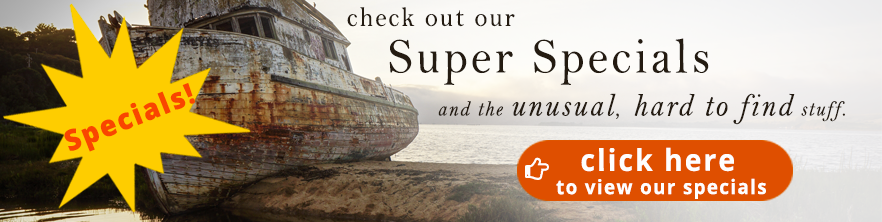 Super Specials and the unusual hard to find stuff: Find some of the greatest deals here, plus some of the most unusual items we have for sale!